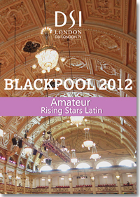 2012 Blackpool Dance Festival DVD - Amateur Rising Stars Latin