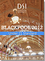 2012 Blackpool Dance Festival DVD - Under 21 Standard