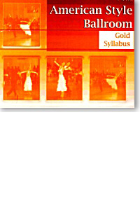 American Style Ballroom - Gold Syllabus (Dancing instruction book)