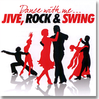 Dance With Me - Jive, Rock & Swing (2CD)