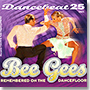 Dancebeat 25 - Bee Gees Remembered on the Dancefloor