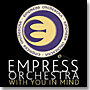 Empress Orchestra: With You In Mind
