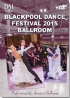 2015 Blackpool Dance Festival: The British Open Championships - Ballroom