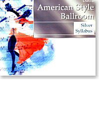 American Style Ballroom - Silver Syllabus (Dancing instruction book)